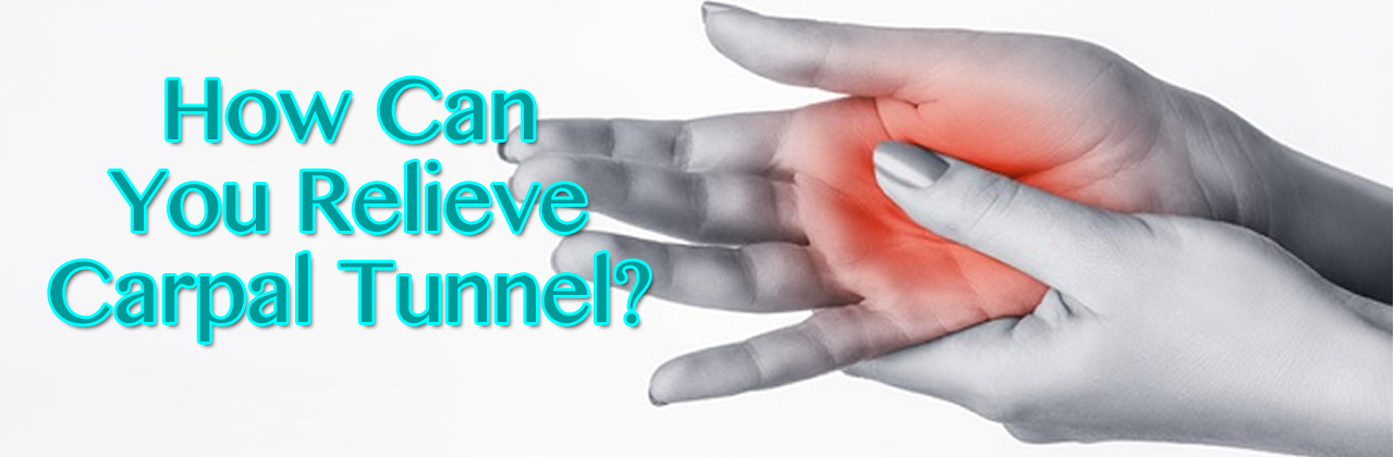 How Can You Relieve Carpal Tunnel in Louisiana?